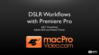 Premiere Pro 5: DSLR Workflows - Preview Video