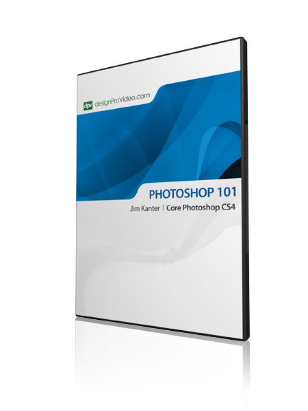 Photoshop CS4 101: Core Photoshop CS4