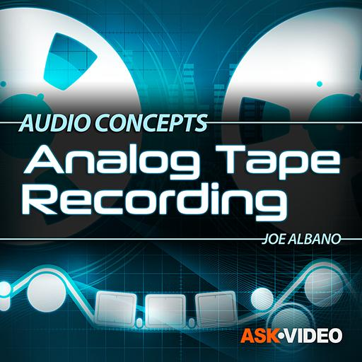 Audio Concepts 107: Analog Tape Recording