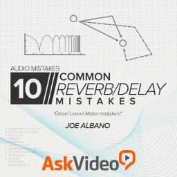 Audio Mistakes 103 10 Common Reverb/Delay Mistakes Product Image