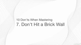 8. Brick Wall Limiting