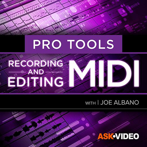 Pro Tools 102: Recording and Editing MIDI