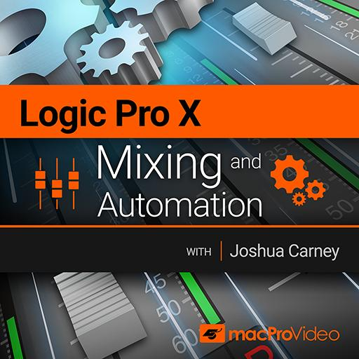 Logic Pro X 104: Mixing & Automation