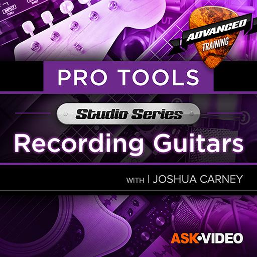 Pro Tools 501: Studio Series - Recording Guitars