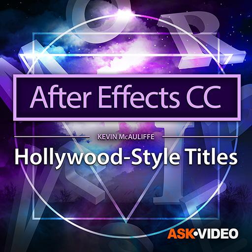 After Effects CC 401: Hollywood-Style Titles