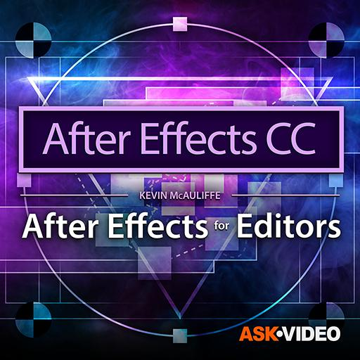 After Effects CC 301: After Effects for Editors