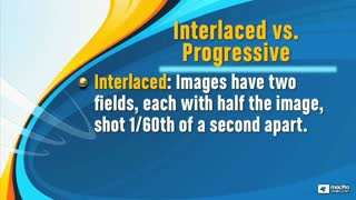 04. Interlaced vs. Progressive Video