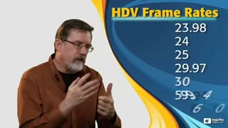 51. HDV Frame Rates and Larry's Tips
