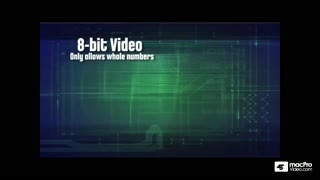 18. Advantages Of 10-Bit Video