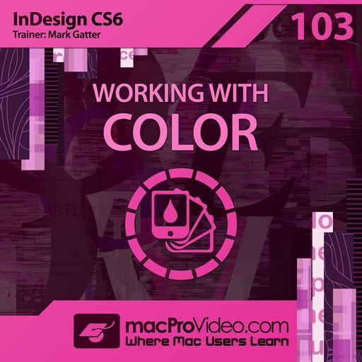 InDesign CC & CS6 103: Working With Color