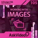 InDesign CC & CS6 105 - Working With Images