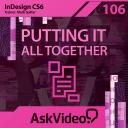 InDesign CC & CS6 106 - Putting It All Together