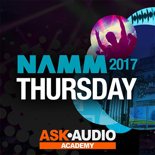 NAMM 2017: Thursday At NAMM: Thursday, January 19th at NAMM 2017