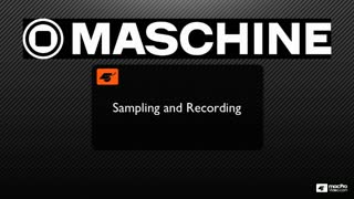 1. Introduction to Sampling and Recording in Maschine