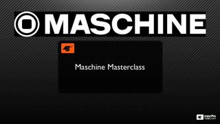 1. Introduction to Maschine Masterclass