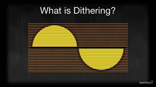 28. What is Dithering?