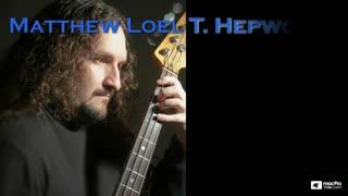 01. Introducing Matthew Loel T. Hepworth