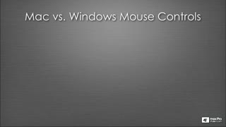 22. What the Click? Mac OS vs. Windows Mouse Commands
