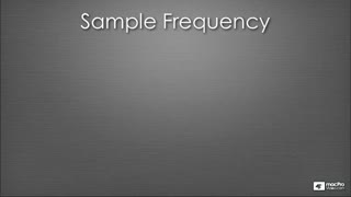 09. Sample Frequency (in KHz): 44.1 vs. 48 vs. 88.2 vs 96
