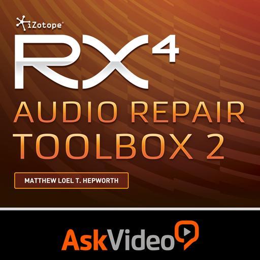 Audio Repair Toolbox 2 Tutorial & Online Course - iZotope RX 4
