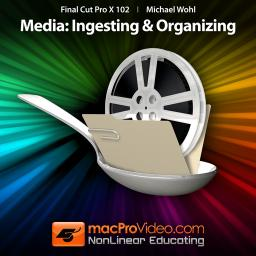 Final Cut Pro X 102 Media: Ingesting and Organizing Product Image
