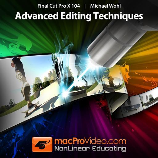 Advanced Editing Techniques