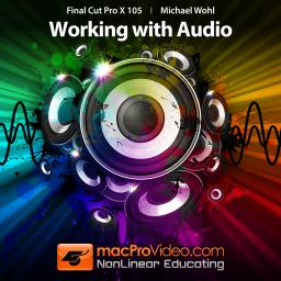 Final Cut Pro X 105 Working With Audio Product Image