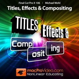 Final Cut Pro X 106 Titles, Effects and Compositing Product Image