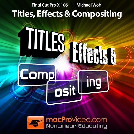 Titles, Effects and Compositing Tutorial & Online Course - Final Cut