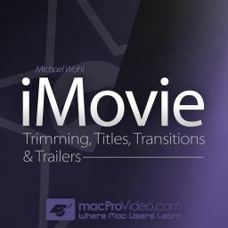 iMovie 103Trimming, Titles, Transitions & Trailers Product Image