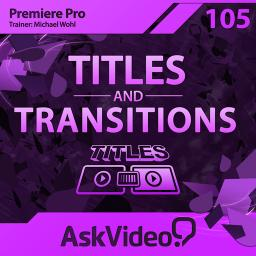 Premiere pro cs6 105 titles transitions video tutorial macprovideocom for Title templates premiere pro