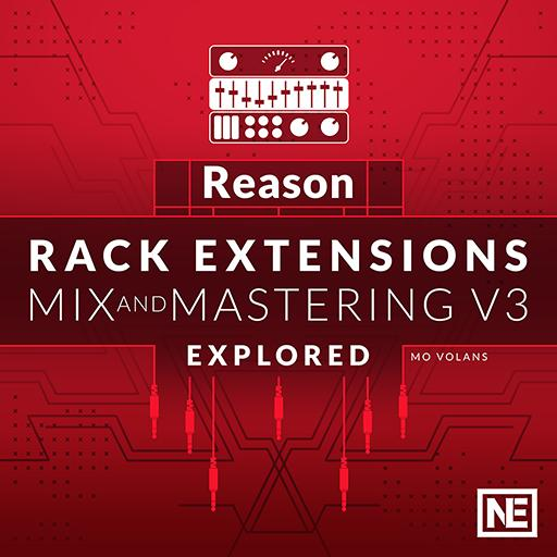 Reason Rack Extensions 103: Mixing and Mastering Rig V3 - Explored