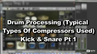 9. Drum Processing Kick & Snare - Part 1