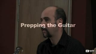 3. Prepping the Guitar