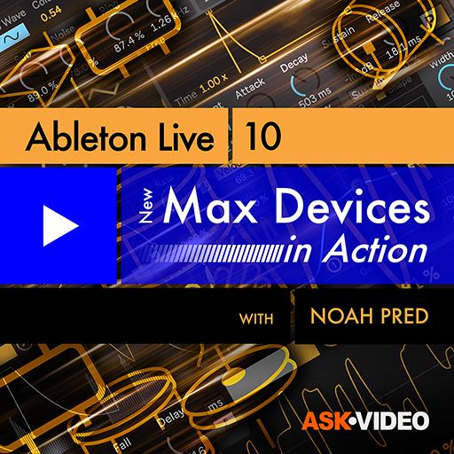 Ableton Live 10 402: New Max Devices in Action