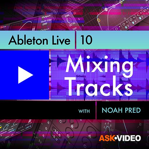 Ableton Live 10 104: Mixing Tracks