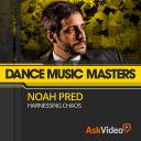 Dance Music Masters 106 - Noah Pred | Harnessing Chaos