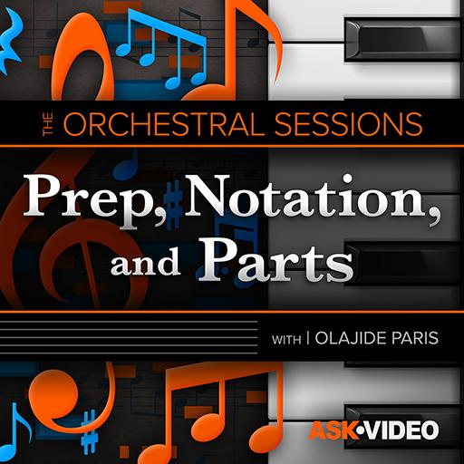 The Orchestral Sessions 102: Prep, Notation, and Parts