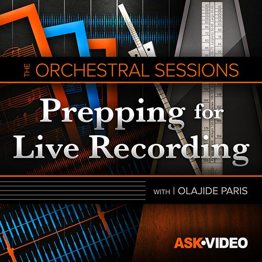The Orchestral Sessions 103: Prepping for Live Recording