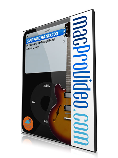 GarageBand 203 - Podcasting In GarageBand