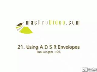 21. Using A D S R Envelopes