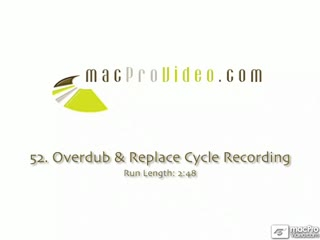52. Overdub & Replace Cycle Recording
