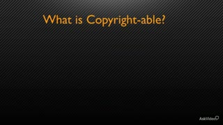 11. What Can Be Copywritten?