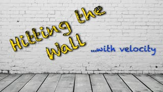 18. Hitting the Wall with Velocity