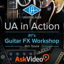 Universal Audio 102 - UA In Action – RT's Guitar FX Workshop