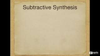 2. Subtractive Synthesis Theory