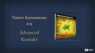 Native Instruments 205: Advanced Kontakt - Preview Video