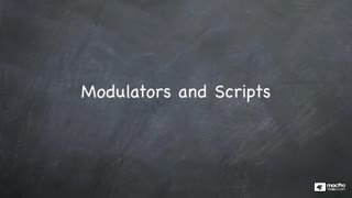 04. Modulators and Scripts