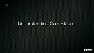 11. Understanding Gain Stages
