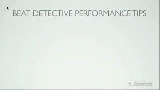 42. Tips To Get the Best from Beat Detective